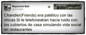 Aventuras Peregrinas - Raymond Gali - Chandler Friends Pringado con las chicas